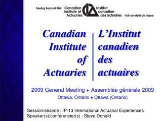 2009 General Meeting  Assembl e g n rale 2009 Ottawa, Ontario  Ottawa Ontario