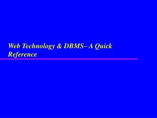 Web Technology  DBMS  A Quick Reference