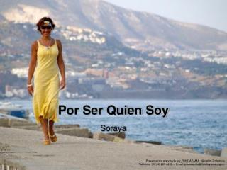 Por Ser Quien Soy  Soraya