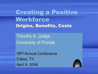 Creating a Positive Workforce Origins, Benefits, Costs