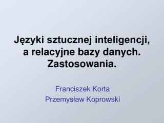 Jezyki sztucznej inteligencji, a relacyjne bazy danych. Zastosowania.