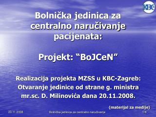 Bolnicka jedinica za centralno narucivanje pacijenata:  Projekt:  BoJCeN