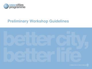 Preliminary Workshop Guidelines