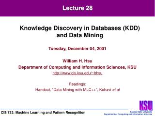 Tuesday, December 04, 2001  William H. Hsu Department of Computing and Information Sciences, KSU cis.ksu