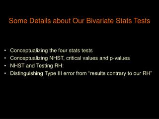Some Details about Our Bivariate Stats Tests