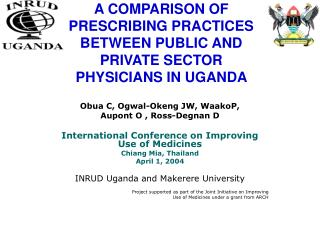 A COMPARISON OF PRESCRIBING PRACTICES BETWEEN PUBLIC AND PRIVATE SECTOR PHYSICIANS IN UGANDA