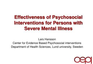 Effectiveness of Psychosocial Interventions for Persons with Severe Mental Illness