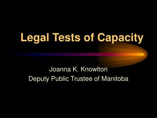 Legal Tests of Capacity