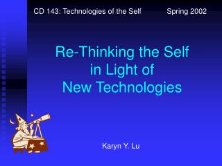CD 143: Technologies of the Self  Spring 2002