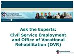 Ask the Experts:  Civil Service Employment and Office of Vocational Rehabilitation OVR