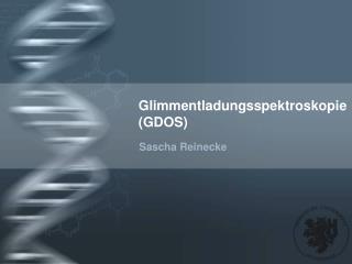Glimmentladungsspektroskopie GDOS
