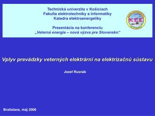Technick  univerzita v Ko iciach Fakulta elektrotechniky a informatiky Katedra elektroenergetiky  Prezent cia na konfere