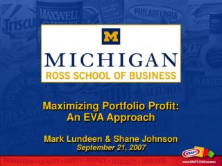 Maximizing Portfolio Profit:                  An EVA Approach  Mark Lundeen  Shane Johnson                   September 2