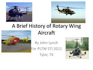 A Brief History of Rotary Wing Aircraft