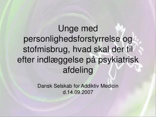 Unge med personlighedsforstyrrelse og stofmisbrug, hvad skal der til efter indl ggelse p  psykiatrisk afdeling