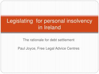 Legislating  for personal insolvency in Ireland