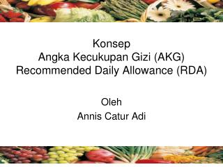 Konsep  Angka Kecukupan Gizi AKG Recommended Daily Allowance RDA