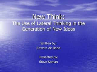 New Think: The Use of Lateral Thinking in the Generation of New Ideas