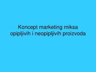 Koncept marketing miksa opipljivih i neopipljivih proizvoda