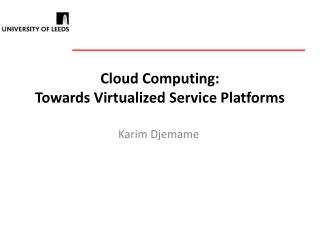 Cloud Computing: Towards Virtualized Service Platforms