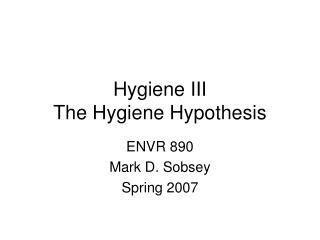 Hygiene III The Hygiene Hypothesis