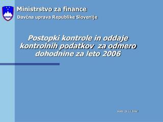 Postopki kontrole in oddaje  kontrolnih podatkov  za odmero dohodnine za leto 2006