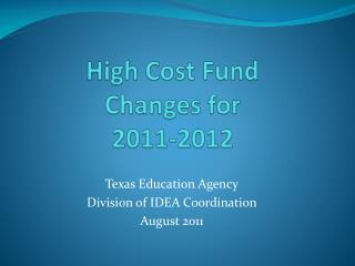 High Cost Fund Changes for  2011-2012