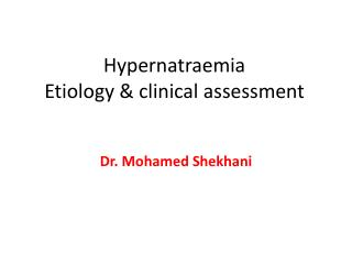 Hypernatraemia Etiology  clinical assessment