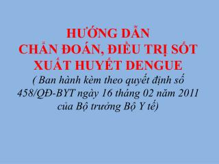 HUNG DN CHN  O N,  IU TR ST XUT HUYT DENGUE  Ban h nh k m theo quyt dnh s 458
