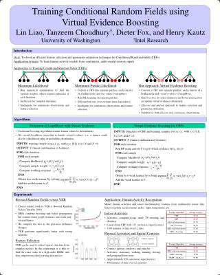 Training Conditional Random Fields using  Virtual Evidence Boosting Lin Liao, Tanzeem Choudhury , Dieter Fox, and Henry
