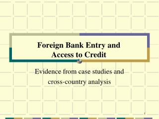 Foreign Bank Entry and  Access to Credit