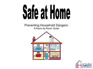 Make your home safer: view this Home Safety Council Presentation