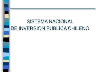 SISTEMA NACIONAL  DE INVERSION PUBLICA CHILENO