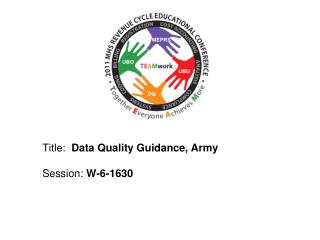 Title:  Data Quality Guidance, Army  Session: W-6-1630