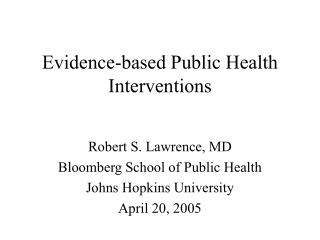 Evidence-based Public Health Interventions