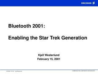 Bluetooth 2001:  Enabling the Star Trek Generation