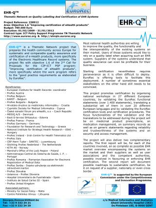 EHR-QTN   Thematic Network on Quality Labelling And Certification of EHR Systems  Project Reference: 238912  Area: Objec