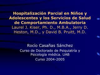 Hospitalizaci n Parcial en Ni os y Adolescentes y los Servicios de Salud de Comportamiento Ambulatoria Laurel J. Kiser,
