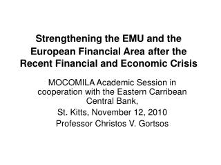 Strengthening the EMU and the European Financial Area after the Recent Financial and Economic Crisis