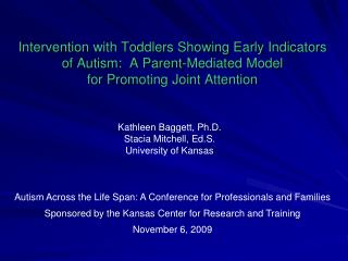 Intervention with Toddlers Showing Early Indicators of Autism:  A Parent-Mediated Model  for Promoting Joint Attention
