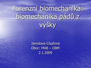 Forenzn  biomechanika: biomechanika p du z v  ky