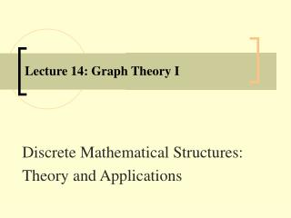 Lecture 14: Graph Theory I