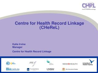 Centre for Health Record Linkage CHeReL