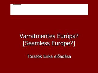 Varratmentes Eur pa [Seamless Europe]  T rzs k Erika eload sa