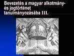Bevezet s a magyar alkotm ny-  s jogt rt net tanulm nyoz s ba III.