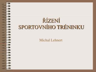 R ZEN   SPORTOVN HO TR NINKU                                     Michal Lehnert