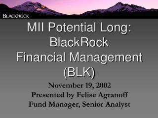 MII Potential Long: BlackRock  Financial Management BLK