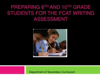 Preparing 8TH and 10th Grade students for the FCAT Writing Assessment