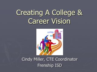 Creating A College  Career Vision