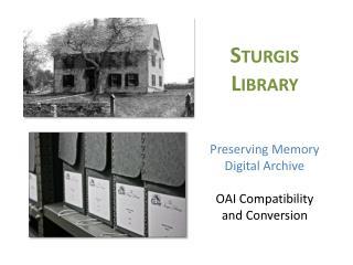 STURGIS LIBRARY Preserving Memory Digital Archive